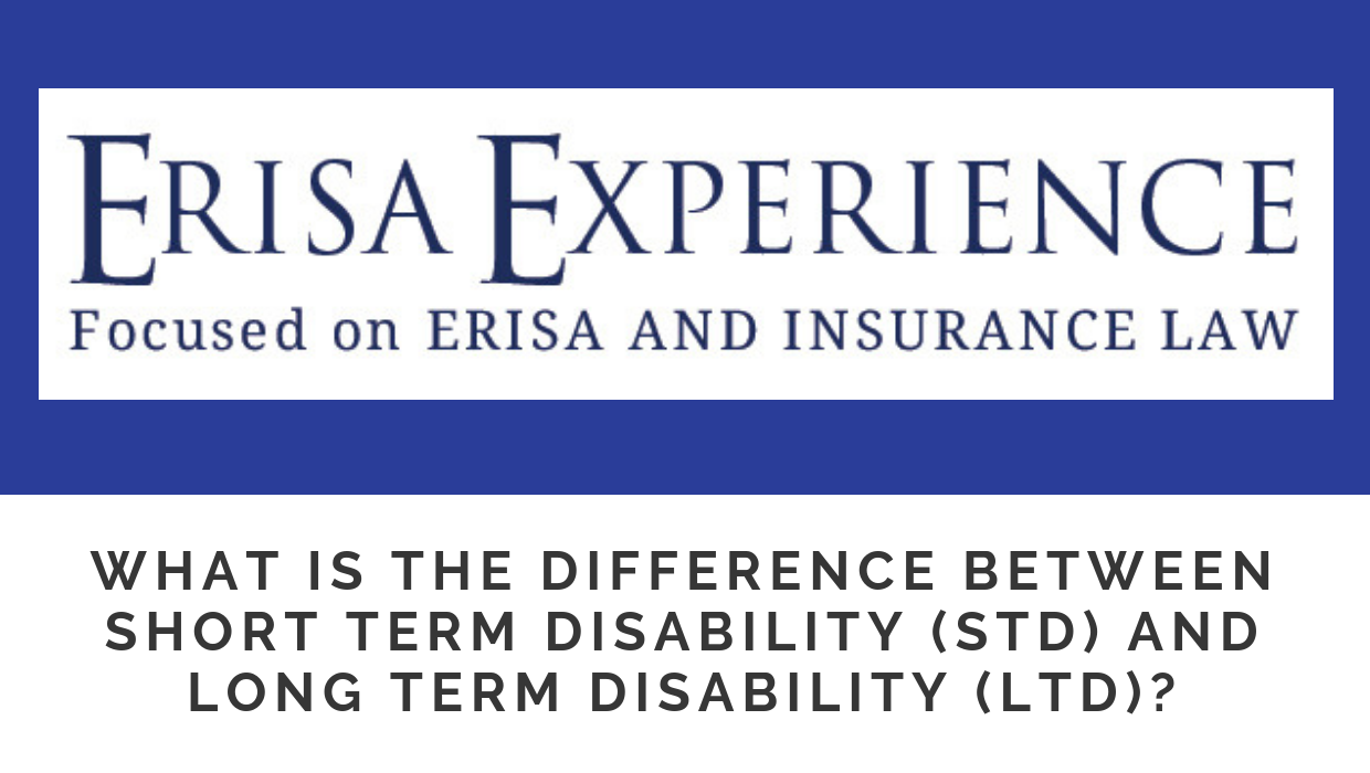 What is the difference between short term disability (STD) and long term disability (LTD)?