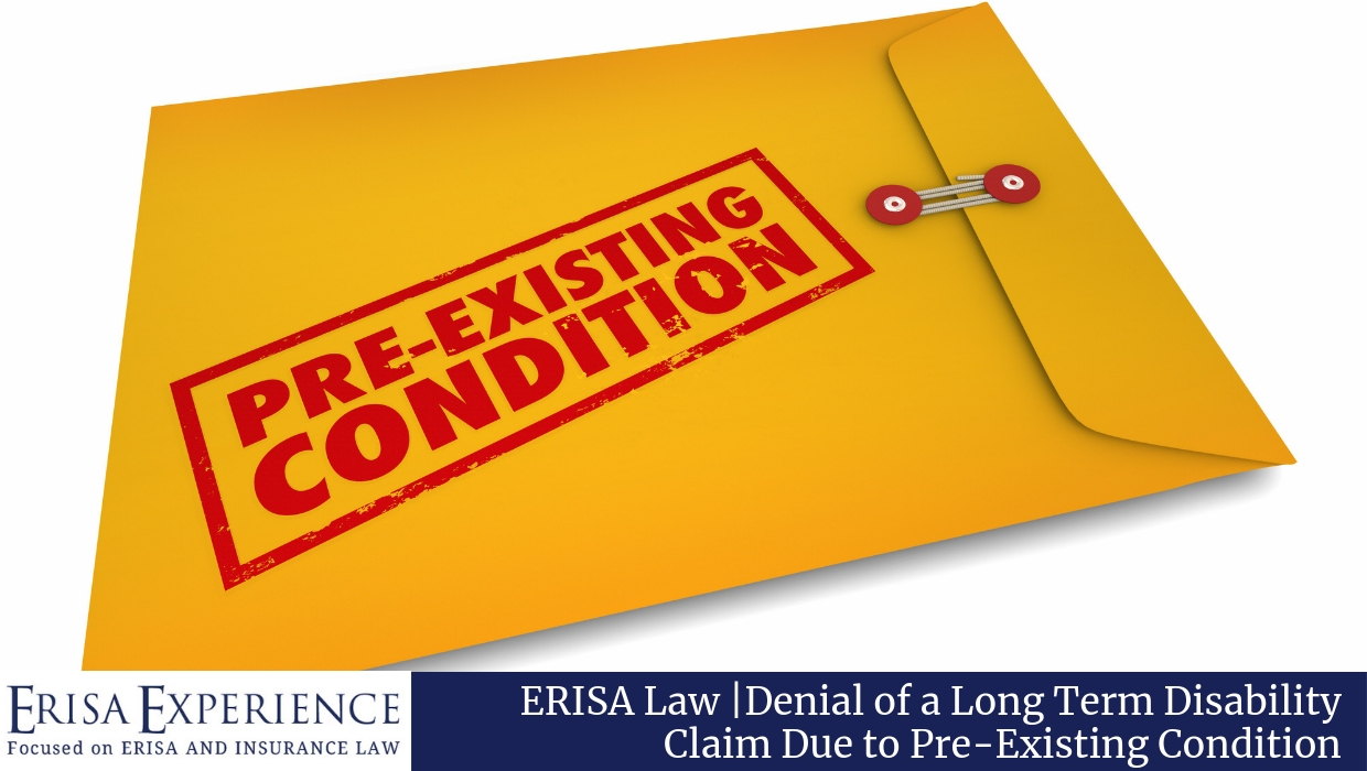 Denial of a Long Term Disability Claim Due to Pre-Existing Condition